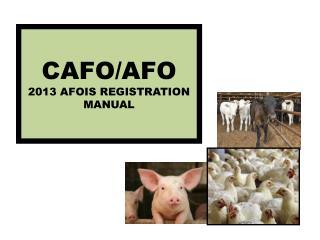 CAFO/AFO 2013 AFOIS REGISTRATION MANUAL