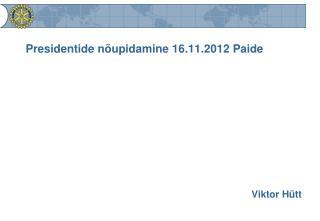 Presidentide nõupidamine 16.11.2012 Paide