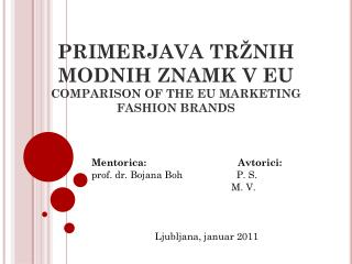 PRIMERJAVA TRŽNIH MODNIH ZNAMK V EU COMPARISON OF THE EU MARKETING FASHION BRANDS