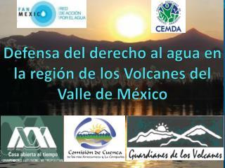 Defensa del derecho al agua en la región de los Volcanes del Valle de México