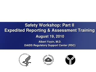 Safety Workshop: Part II Expedited Reporting  Assessment Training
