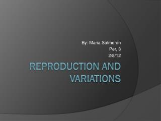 Reproduction and Variations