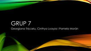 Grup  7