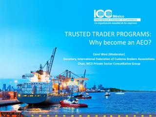 TRUSTED TRADER PROGRAMS: Why become an  AEO?
