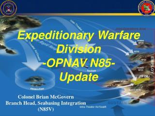 Colonel Brian McGovern Branch Head, Seabasing Integration N85V