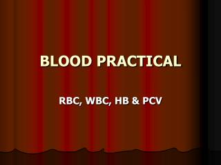 BLOOD PRACTICAL