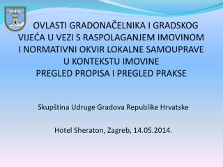 Skupština Udruge Gradova Republike Hrvatske Hotel  Sheraton , Zagreb, 14.05.2014.