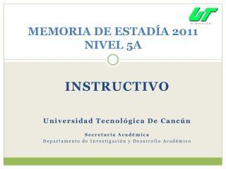 MEMORIA DE ESTADÍA 2011 NIVEL 5A