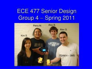 ECE 477 Senior Design Group 4    Spring 2011