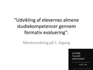 """""""Udvikling af elevernes almene studiekompetencer gennem formativ evaluering""""."""