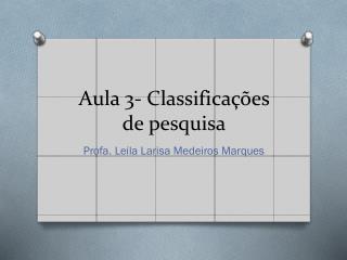 Aula 3- Classifica��es de pesquisa