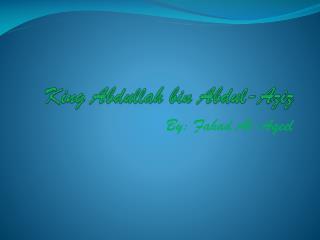 King Abdullah bin Abdul-Aziz