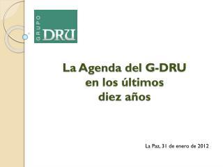 La Agenda del G-DRU   en los últimos  diez años