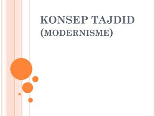 KONSEP TAJDID (modernisme)