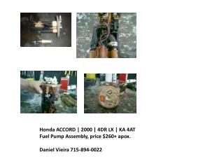 Honda ACCORD  | 2000 | 4DR LX | KA  4AT Fuel  Pump Assembly ,  price  $260+  apox .