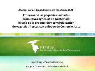 Alianzas para el Empoderamiento Econ�mico (AAE) Entornos de las peque�as unidades
