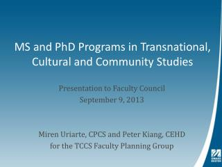 MS and PhD Programs in Transnational, Cultural and Community Studies