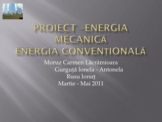 Proiect –Energia mecanică Energia convențională