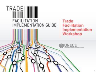 Trade Facilitation Implementation Workshop