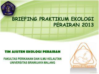 BRIEFING PRAKTIKUM EKOLOGI PERAIRAN 2013