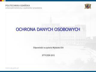 Odpowiedzi na pytania Wydziału  EiA STYCZEŃ 2013