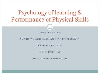 Psychology of learning & Performance of Physical Skills