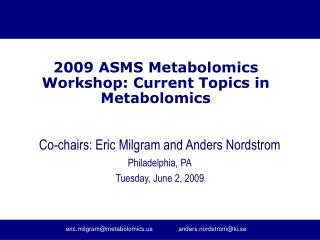 2009 ASMS Metabolomics Workshop: Current Topics in Metabolomics
