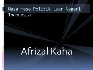 Masa-masa Politik Luar Negeri  Indonesia