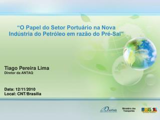"""""""O Papel do Setor Portuário na Nova Indústria do Petróleo em razão do Pré-Sal"""""""