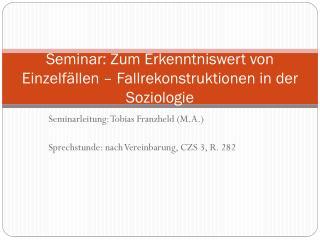 Seminar: Zum Erkenntniswert von Einzelfällen – Fallrekonstruktionen in der Soziologie