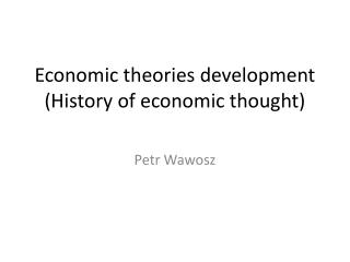 Economic theories development ( History of economic thought )