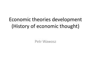 Economic theories development ( History of economic thought )