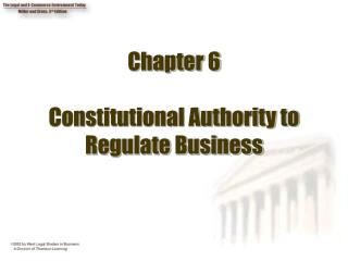 Chapter 6  Constitutional Authority to Regulate Business