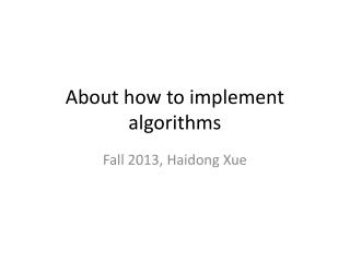 About how to implement  algorithms