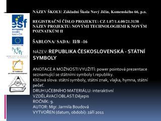 NÁZEV:  REPUBLIKA ČESKOSLOVENSKÁ - STÁTNÍ SYMBOLY