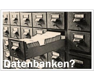 Datenbanken?