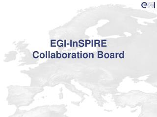 EGI-InSPIRE Collaboration Board