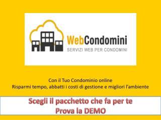 Con il Tuo Condominio online  Risparmi tempo, abbatti i costi di gestione e migliori l'ambiente