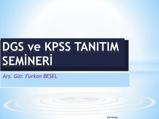 DGS ve KPSS TANITIM SEMİNERİ