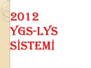 2012 YGS-LYS  SİSTEMİ