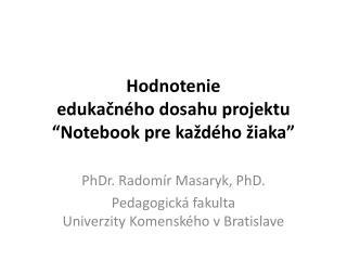 """Hodnotenie  edukačného dosahu  projektu  """"Notebook pre každého žiaka"""""""
