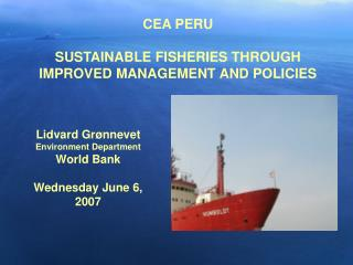 CEA PERU  SUSTAINABLE FISHERIES THROUGH IMPROVED MANAGEMENT AND POLICIES