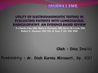Oleh : Dina Imelda Pembimbing  : dr. Diah Kurnia Mirawati, Sp. S(K)