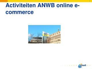 Activiteiten  ANWB  online e-commerce