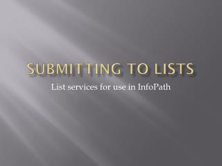 Submitting to Lists