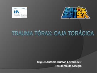 Trauma  Tórax:  Caja Torácica