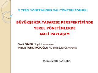 Şerif ÖNER /  Uşak Üniversitesi Haluk TANDIRCIOĞLU /  Dokuz Eylül Üniversitesi