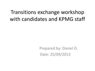 Transitions exchange  w orkshop with candidates and KPMG staff