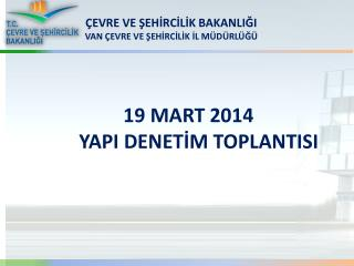 19 MART 2014            YAPI DENETİM TOPLANTISI