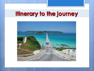Itinerary  to  the journey